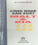 Sản xuất Malt và bia - Kỹ thuật công nghệ (Tái bản lần thứ hai): Phần 2