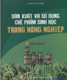 Chế phẩm sinh học trong nông nghiệp - Sản xuất và ứng dụng: Phần 2