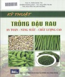 Đậu rau - Kỹ thuật trồng an toàn, năng suất, chất lượng cao: Phần 1