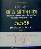 Xử lý số tín hiệu bằng phương pháp truyền thống kết hợp với Matlab - 559 bài tập giải sẵn (In lần thứ nhất): Phần 1