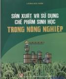 Chế phẩm sinh học trong nông nghiệp - Sản xuất và ứng dụng: Phần 1
