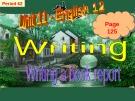 Bài giảng Tiếng Anh 12 unit 11: Books - Writing a book report