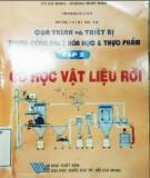 Công nghệ hóa học và thực phẩm - Quá trình và thiết bị (Tập 2: Cơ học vật liệu rời): Phần 2