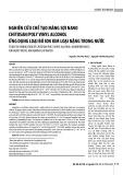Nghiên cứu chế tạo màng sợi nano chitosan poly vinyl alcohol ứng dụng loại bỏ ion kim loại nặng trong nước
