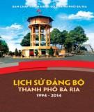 Thành phố Bà Rịa - Lịch sử Đảng bộ (1994 - 2014): Phần 2