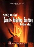 Quản lý - Marketing - Bán hàng: Nghệ thuật hiện đại