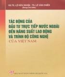 Đầu tư trực tiếp nước ngoài vào Việt Nam ảnh hưởng đến năng suất lao động và trình độ công nghệ: Phần 2