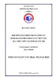 Tóm tắt Luận văn thạc sĩ Luật học: Hợp đồng bảo hiểm trong lĩnh vực kinh doanh theo pháp luật Việt Nam, qua thực tiễn tại tỉnh Quảng Trị