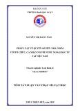 Tóm tắt Luận văn thạc sĩ Luật học: Pháp luật về quyền sở hữu nhà ở đối với tổ chức, cá nhân người nước ngoài đầu tư tại Việt Nam