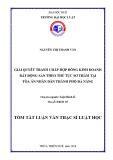 Tóm tắt Luận văn thạc sĩ Luật học: Giải quyết tranh chấp hợp đồng kinh doanh bất động sản theo thủ tục sơ thẩm tại TAND thành phố Đà Nẵng