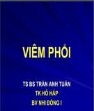 Bài giảng Viêm phổi - TS.BS Trần Anh Tuấn