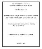 Tóm tắt luận án Tiến sĩ Lịch sử: Chính sách thực dân của Anh ở Ấn Độ từ thế kỷ XVII đến giữa thế kỷ XX