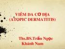 Bài giảng Viêm da cơ địa (Atopic Dermatitis) - Ths.BS. Trần Ngọc Khánh Nam