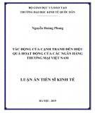 Luận án Tiến sĩ Kinh tế: Tác động của cạnh tranh đến hiệu quả hoạt động của các ngân hàng Thương mại Việt Nam