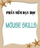 Giáo án Tin học 6 - Chủ đề: Luyện tập sử dụng chuột máy tính với phần mềm Mouse Skills