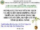 Bài thuyết trình Luận văn Thạc sĩ Khoa học môi trường: Đánh giá tài nguyên du lịch và đề xuất định hướng phát triển du lịch sinh thái tại đảo Cô Tô lớn, huyện Cô Tô, tỉnh Quảng Ninh