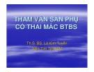 Bài giảng Tham vấn sản phụ có thai mắc BTBS - ThS.BS. Lê Kim Tuyến