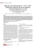Hấp thụ các ion kim loại Cu2+, Cd2+ và Pb2+ bằng nano chitosan chế tạo từ chitosan cắt mạch bằng bức xạ Co-60