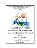 """SKKN: """" Tổ chức trò chơi toán học nhằm nâng cao hiệu quả dạy - học toán ở lớp 3"""