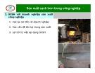 Bài giảng Sản xuất sạch hơn trong công nghiệp – Bài 2: Sản xuất sạch hơn với doanh nghiệp sản xuất công nghiệp