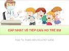 Bài giảng Cập nhật về tiếp cận ho trẻ em