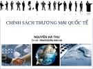 Bài giảng Chính sách thương mại quốc tế - Nguyễn Hà Tthu