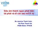 Bài giảng Siêu âm thành ngực phát hiện tái phát và di căn sau mổ K vú – BS. Jasmine Thanh Xuân