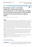 Knowledge transfer: A worldwide challenge in child mental health: A recommendation to the readership of CAPMH concerning the revised version of the IACAPAP Textbook of Child and Adolescent Mental Health
