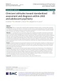 Clinicians' attitudes toward standardized assessment and diagnosis within child and adolescent psychiatry