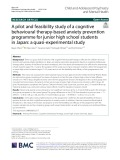A pilot and feasibility study of a cognitive behavioural therapy-based anxiety prevention programme for junior high school students in Japan: A quasi-experimental study