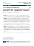 Come together: Case specifc cross-institutional cooperation of youth welfare services and child and adolescent psychiatry