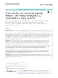 Understanding developmental language disorder - the Helsinki longitudinal SLI study (HelSLI): A study protocol