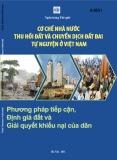 Báo cáo Cơ chế nhà nước thu hồi đất và chuyển dịch đất đai tự nguyện ở Việt Nam – Phương pháp tiếp cận, định giá đất đai và giải quyết khiếu nại của dân