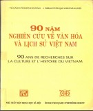 Lịch sử Việt Nam – 90 năm nghiên cứu về văn hóa và lịch sử: Phần 1