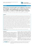 Measuring mental health and wellbeing outcomes for children and adolescents to inform practice and policy: A review of child self-report measures