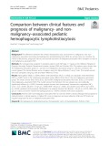 Comparison between clinical features and prognosis of malignancy- and nonmalignancy–associated pediatric hemophagocytic lymphohistiocytosis