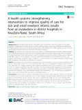 A health systems strengthening intervention to improve quality of care for sick and small newborn infants: Results from an evaluation in district hospitals in KwaZulu-Natal, South Africa