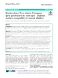 Relationship of four vitamin D receptor gene polymorphisms with type 1 diabetes mellitus susceptibility in Kuwaiti children