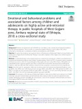 Emotional and behavioral problems and associated factors among children and adolescents on highly active anti-retroviral therapy in public hospitals of West Gojjam zone, Amhara regional state of Ethiopia, 2018: A cross-sectional study