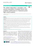 The subject-dependent, cumulative, and recency association of aerobic fitness with academic performance in Taiwanese junior high school students