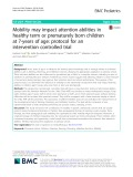 Mobility may impact attention abilities in healthy term or prematurely born children at 7-years of age: Protocol for an intervention controlled trial