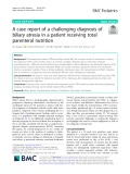A case report of a challenging diagnosis of biliary atresia in a patient receiving total parenteral nutrition