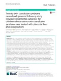 Twin-to-twin transfusion syndrome neurodevelopmental follow-up study (neurodevelopmental outcomes for children whose twin-to-twin transfusion syndrome was treated with placental laser photocoagulation)
