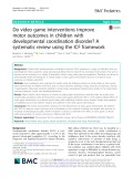 Do video game interventions improve motor outcomes in children with developmental coordination disorder? A systematic review using the ICF framework