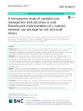 A retrospective study of neonatal case management and outcomes in rural Rwanda post implementation of a national neonatal care package for sick and small infants