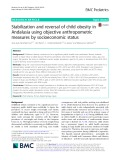 Stabilization and reversal of child obesity in Andalusia using objective anthropometric measures by socioeconomic status