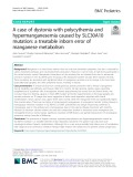 A case of dystonia with polycythemia and hypermanganesemia caused by SLC30A10 mutation: A treatable inborn error of manganese metabolism