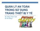 Bài giảng Quản lý an toàn trong sử dụng trang thiết bị y tế - BS. Đặng Thanh Tuấn