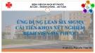 Bài giảng Ứng dụng Lean Six Sigma cải tiến khoa xét nghiệm bệnh viện Mỹ Phước