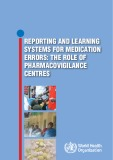 The role of pharmacovigilance centres - Reporting and learning systems for medication errors: Part 1